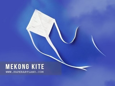 How to make a Mekong Kite - DIY