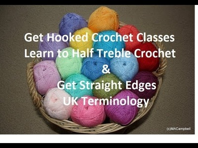 Learn to Half Treble Crochet in UK Crochet Terminology (with straight edges)