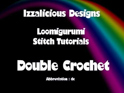Rainbow Loom Loomigurumi.Amigurumi Double Crochet Stitch Tutorial - crochet with loom bands