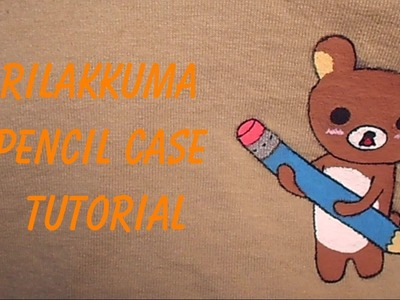 Back To School: DIY Rilakkuma Pencil Case