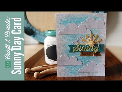 Craft and Create with Echo Park Paper: Sunny Die Cut Card