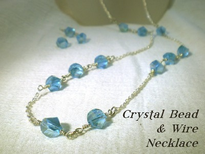 Crystal Bead & Wire Necklace Video Tutorial