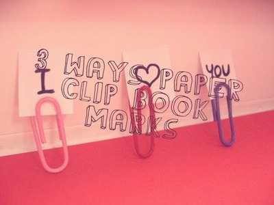DIY  3 ways how to make a paper clip into a cute book mark