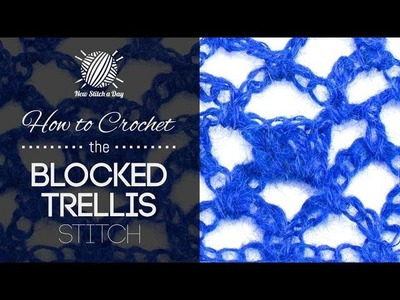 How to Crochet the Block Trellis Stitch