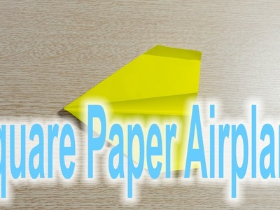 Square paper well flying simple paper airplane