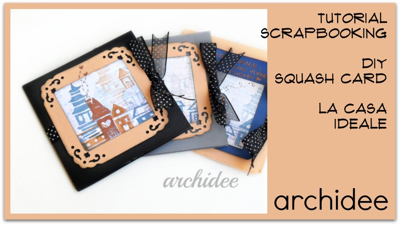 "Tutorial Scrapbooking | DIY Squash Card ""La Casa Ideale"" 