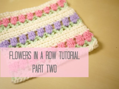 CROCHET: Flowers in a row. Tulip stitch PART TWO | Bella Coco