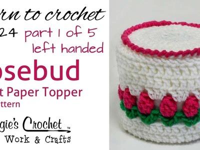 Crochet Rosebud Toilet Paper Topper Left - Part 1 of 5 - Pattern # FP124