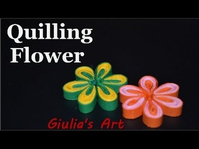 DIY Simple quilling flower - Tutorial 1 ( Fiori ) - Quilling for beginners