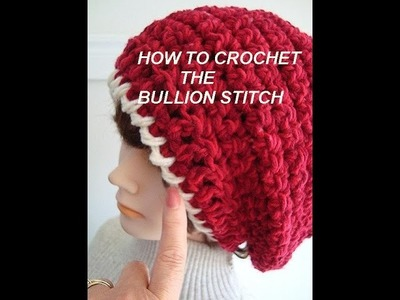 How to crochet the BULLION STITCH, also called the CRAWL STITCH, crochet lessons
