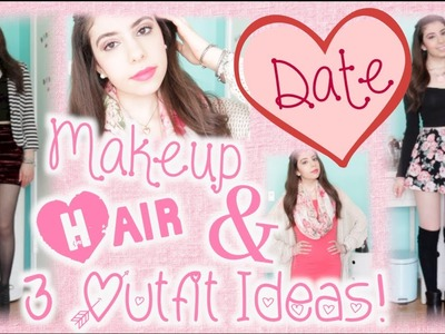 How To: Get Ready for a Valentine's Day Date + 3 Outfit Ideas!