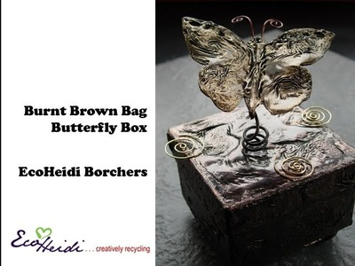 How to Make a Burnt Brown Bag Butterfly Box by EcoHeidi Borchers