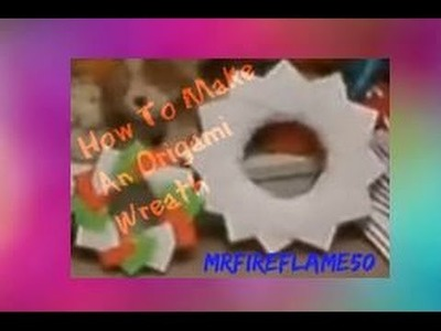 How to Make an Origami Wreath!