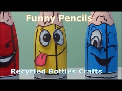 DIY Crafts: Funny Pencils from Recycled Bottles Crafts