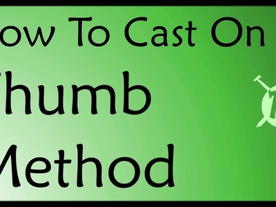 "How To Cast On With the Thumb Method ~ Episode 3 of ""Learn to Knit like a Maniac"""