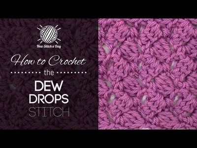 How to Crochet the Dew Drop Stitch