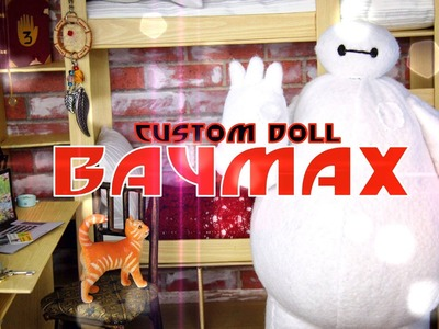 How to Make a Custom Baymax Doll - Doll Crafts