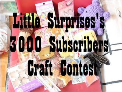 Little Surprises's INTERNATIONAL 3000 Subscriber Craft Contest ((CLOSED))