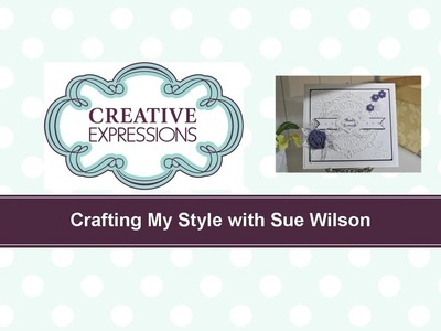 Craft Dies by Sue Wilson -- Tutorial Video; Buckle Card for Creative Expressions