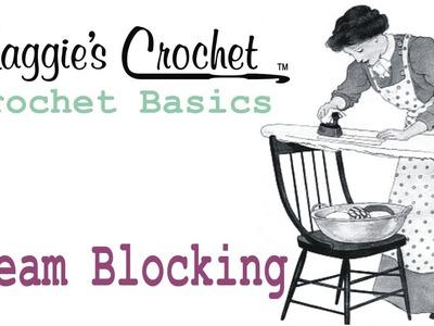 CROCHET BASICS Steam Blocking Maggie Weldon from Maggie's Crochet