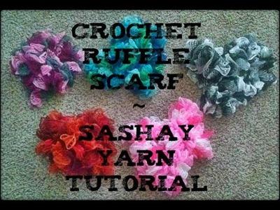 Crochet Ruffle Scarf Using Sashay Yarn Tutorial!
