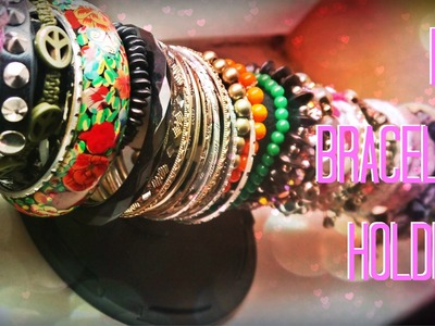 DIY: Bracelet Holder.Organizer ♥