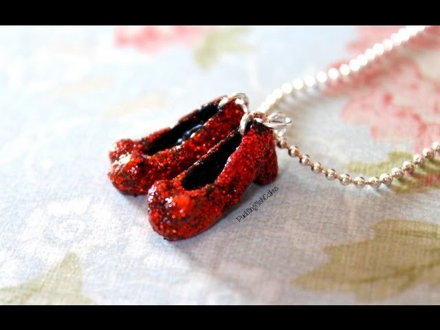 DIY: Dorothy's Ruby Red Slippers {Stop Motion Tutorial} Polymer Clay Charm Necklace Wizard of Oz