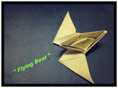 How to make an Origami Flying Boat using paper !!