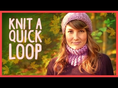 Knit a Quick Loop for beginners *We Are Knitters Set*