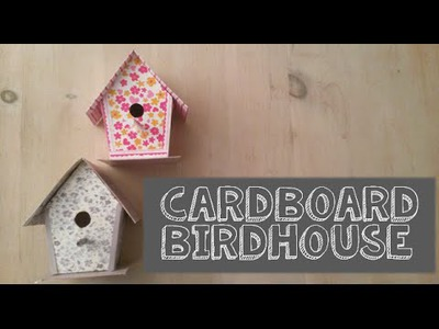 Art & Craft DIY:How to create a cardboard birdhouse