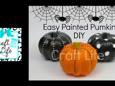 Craft Life Fun & Easy DIY Painted Pumpkins ~ Halloween Room Decor