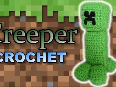 Creeper Crochet - Easy Stuffed Toy Pattern Tutorial