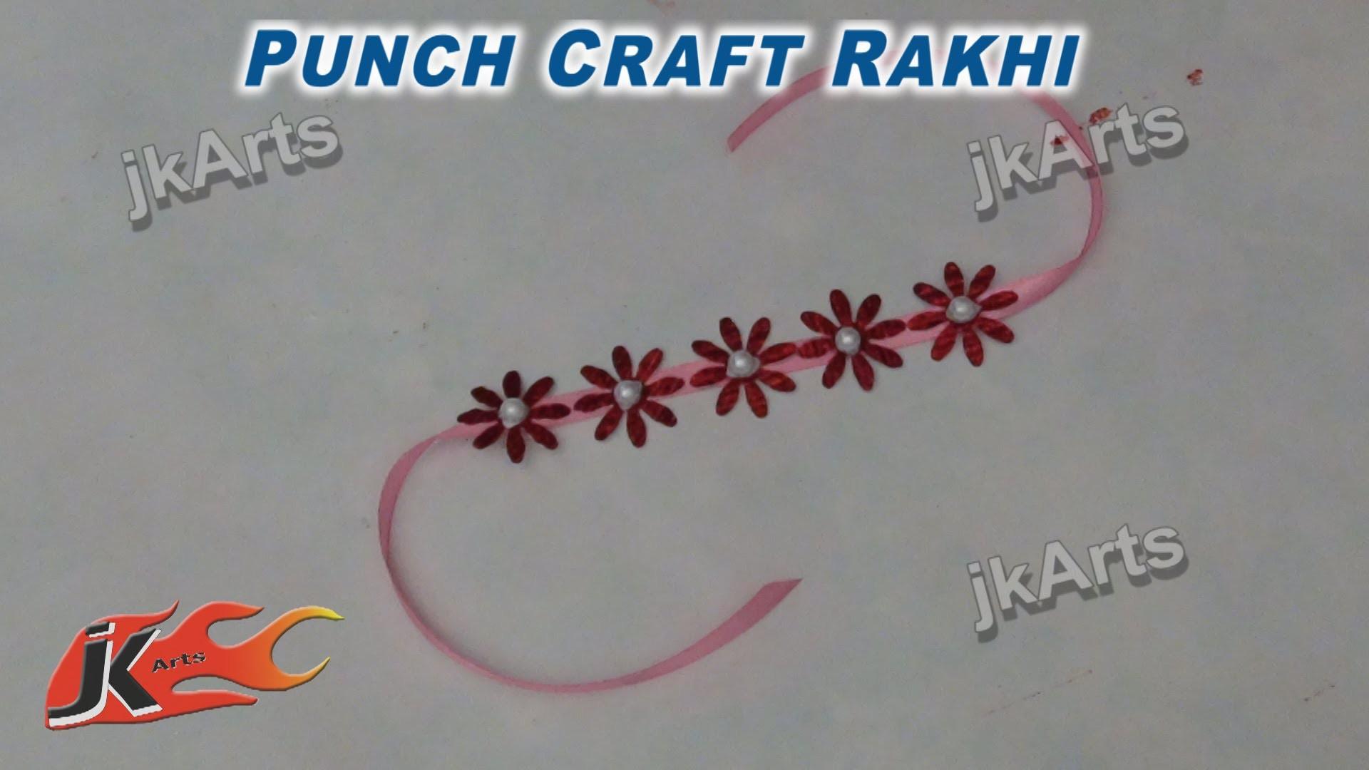 Diy Punch Craft Rakhi Making For Raksha Bandhan Jk Arts 286