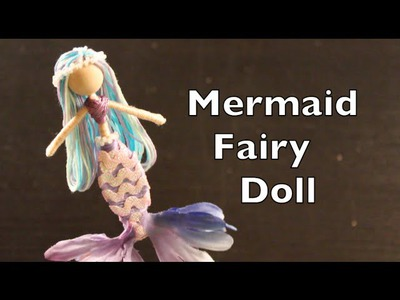 DIY Tutorial On How To Make Mermaid Fairy Dolls