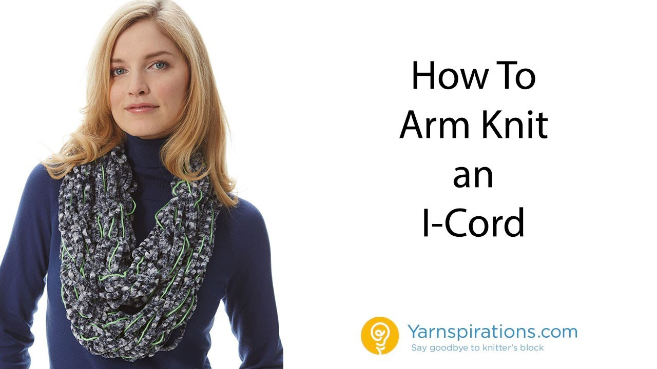 How to Arm Knit an I-Cord