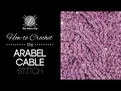 How to Crochet the Arabel Cable Stitch
