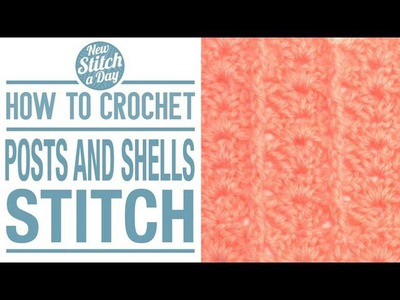 How to Crochet the Posts  Shells Stitch