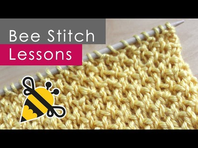 How to Knit the BEE STITCH: Knitting Lessons for Beginners