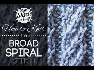 How to Knit the Broad Spiral Rib Stitch