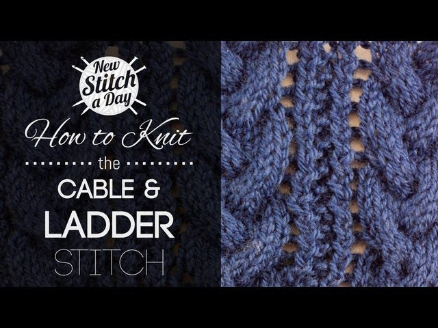 How to Knit the Cable & Ladder Stitch