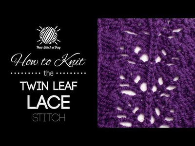 How to Knit the Twin Leaf Lace Stitch