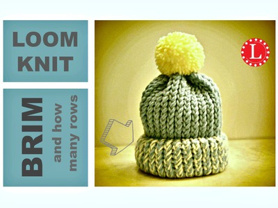 LOOM KNITTING HAT BRIM - How to Make a Folded Brim - How Many Rows