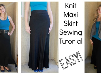 Maxi Skirt DIY Tutorial - Using Knits!