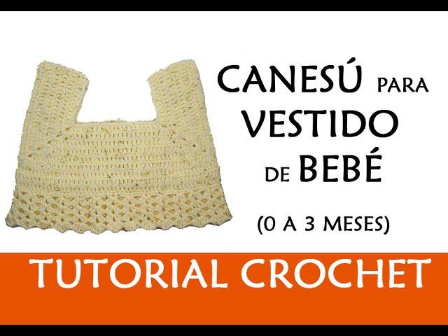 PATRÓN CROCHET: CANESÚ PARA VESTIDO DE BEBÉ A CROCHET (0-3 MESES ...