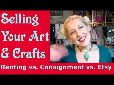 Selling Your Art & Crafts {Renting vs. Consignment vs. Etsy Tutorial}