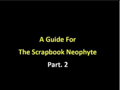 A guide for the scrapbook neophyte part 2