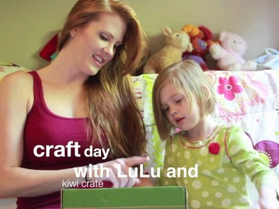 Craft Day with LuLu and kiwi crate