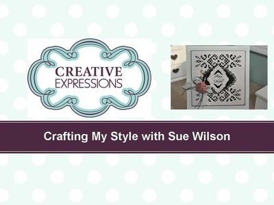 Craft Dies by Sue Wilson -- Tutorial Video; Pretty In Pink for Creative Expressions