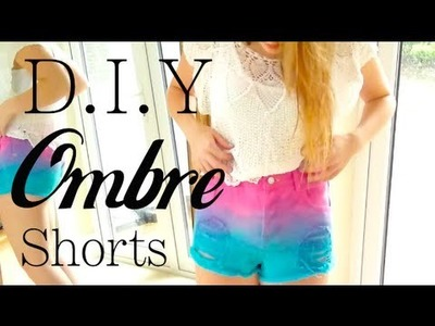 DIY -  Dip Dyed Colourful Ombre Shorts