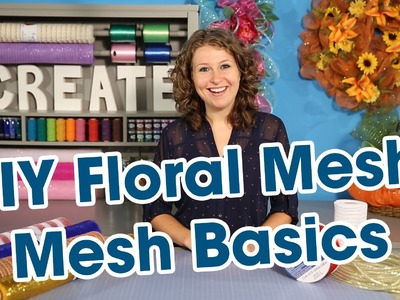 DIY Floral Mesh Part 1 - Mesh Basics